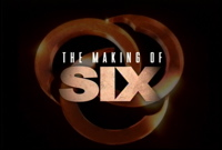 The Making of Six
